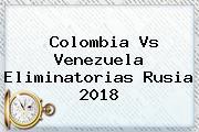 <b>Colombia Vs Venezuela</b> Eliminatorias Rusia 2018