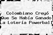 Colombiano Creyó Que Se Había Ganado La Lotería <b>Powerball</b>