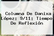 Columna De Danixa López: <b>9/11</b>: Tiempo De Reflexión