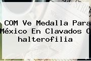 COM Ve Medalla Para México En Clavados O <b>halterofilia</b>