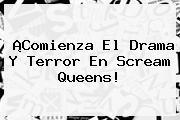 ¡Comienza El Drama Y Terror En <b>Scream Queens</b>!