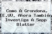 Como A Grondona, EE.UU. Ahora También Investiga A Sepp <b>Blatter</b>