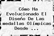 Cómo Ha Evolucionado El Diseño De Las <b>medallas Olímpicas</b> Desde ...
