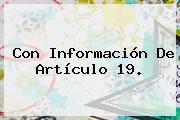 Con Información De Artículo 19.