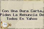 Con Una Dura Carta, Piden La Renuncia De Todos En <b>Yahoo</b>