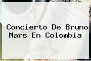Concierto De <b>Bruno Mars</b> En Colombia