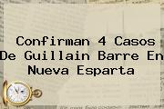 Confirman 4 Casos De <b>Guillain Barre</b> En Nueva Esparta
