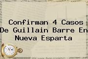 Confirman 4 Casos De <b>Guillain Barre</b> En Nueva Esparta