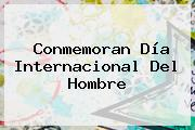 Conmemoran <b>Día Internacional Del Hombre</b>