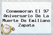 Conmemoran El 97 Aniversario De La Muerte De <b>Emiliano Zapata</b>