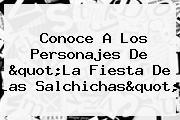 Conoce A Los Personajes De &quot;<b>La Fiesta De Las Salchichas</b>&quot;