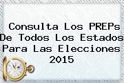 <b>Consulta Los PREPs De Todos Los Estados Para Las Elecciones 2015</b>