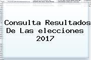 Consulta Resultados De Las <b>elecciones 2017</b>