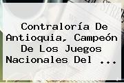 <b>Contraloría</b> De Antioquia, Campeón De Los Juegos Nacionales Del ...