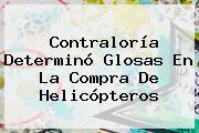 <b>Contraloría</b> Determinó Glosas En La Compra De Helicópteros