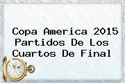 <b>Copa America 2015</b> Partidos De Los Cuartos De Final