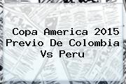 Copa America 2015 Previo De <b>Colombia Vs Peru</b>