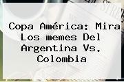 Copa América: Mira Los <b>memes</b> Del <b>Argentina Vs</b>. <b>Colombia</b>