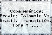 Copa América: Previa: <b>Colombia</b> Vs. <b>Brasil</b>, Transmisión, Hora Y <b>...</b>