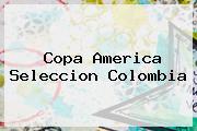 <b>Copa America</b> Seleccion Colombia