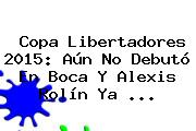 <b>Copa Libertadores 2015</b>: Aún No Debutó En Boca Y Alexis Rolín Ya <b>...</b>