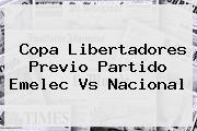 <b>Copa Libertadores</b> Previo Partido Emelec Vs Nacional
