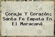 Coraje Y Corazón: <b>Santa Fe</b> Empata En El Maracaná