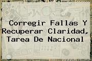 Corregir Fallas Y Recuperar Claridad, Tarea De <b>Nacional</b>
