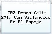 CR7 Desea <b>feliz 2017</b> Con Villancico En El Espejo