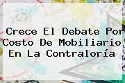 Crece El Debate Por Costo De Mobiliario En La <b>Contraloría</b>