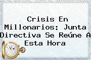 Crisis En <b>Millonarios</b>: Junta Directiva Se Reúne A Esta Hora