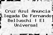Cruz Azul Anuncia Llegada De <b>Fernando Belluschi</b> | El Universal