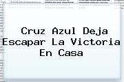 <b>Cruz Azul</b> Deja Escapar La Victoria En Casa