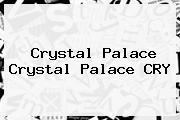 <b>Crystal Palace Crystal Palace CRY</b>