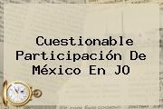 Cuestionable Participación De <b>México</b> En JO