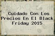 Cuidado Con Los Precios En El <b>Black Friday 2015</b>