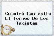 Culminó Con <b>éxito</b> El Torneo De Los Taxistas