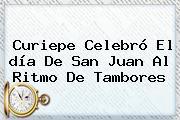 Curiepe Celebró El <b>día De San Juan</b> Al Ritmo De Tambores