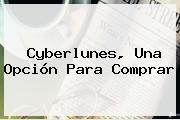 <b>Cyberlunes</b>, Una Opción Para Comprar
