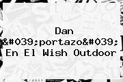 Dan 'portazo' En El <b>Wish Outdoor</b>