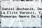 Daniel Aschenik, De La Elite Varonil, Y Shewarge Amare De La <b>...</b>