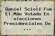 Daniel Scioli Fue El Más Votado En <b>elecciones</b> Presidenciales De <b>...</b>