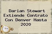 <i>Darian Stewart Extiende Contrato Con Denver Hasta 2020</i>