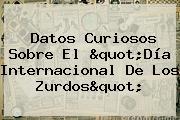 Datos Curiosos Sobre El &quot;<b>Día</b> Internacional De Los <b>Zurdos</b>&quot;