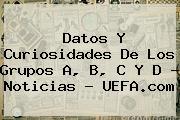 Datos Y Curiosidades De Los Grupos A, B, C Y D - Noticias - <b>UEFA</b>.com