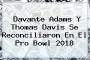 Davante Adams Y Thomas Davis Se Reconciliaron En El <b>Pro Bowl 2018</b>