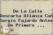 De La Calle Descarta Alianza Con <b>Sergio Fajardo</b> Antes De Primera ...