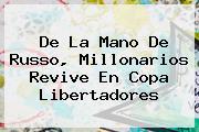 De La Mano De Russo, Millonarios Revive En <b>Copa Libertadores</b>