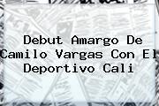 Debut Amargo De Camilo Vargas Con El <b>Deportivo Cali</b>