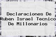 Declaraciones De Ruben Israel Tecnico De <b>Millonarios</b>
